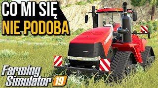 5 rzeczy, które mi się nie podobają | Farming Simulator 19