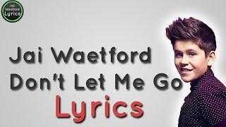 Jai Waetford - Don't let me go [Lyrics]