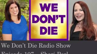 episode 107 ministerauthor sheri perl talks evp and grief healing on we dont die radio show