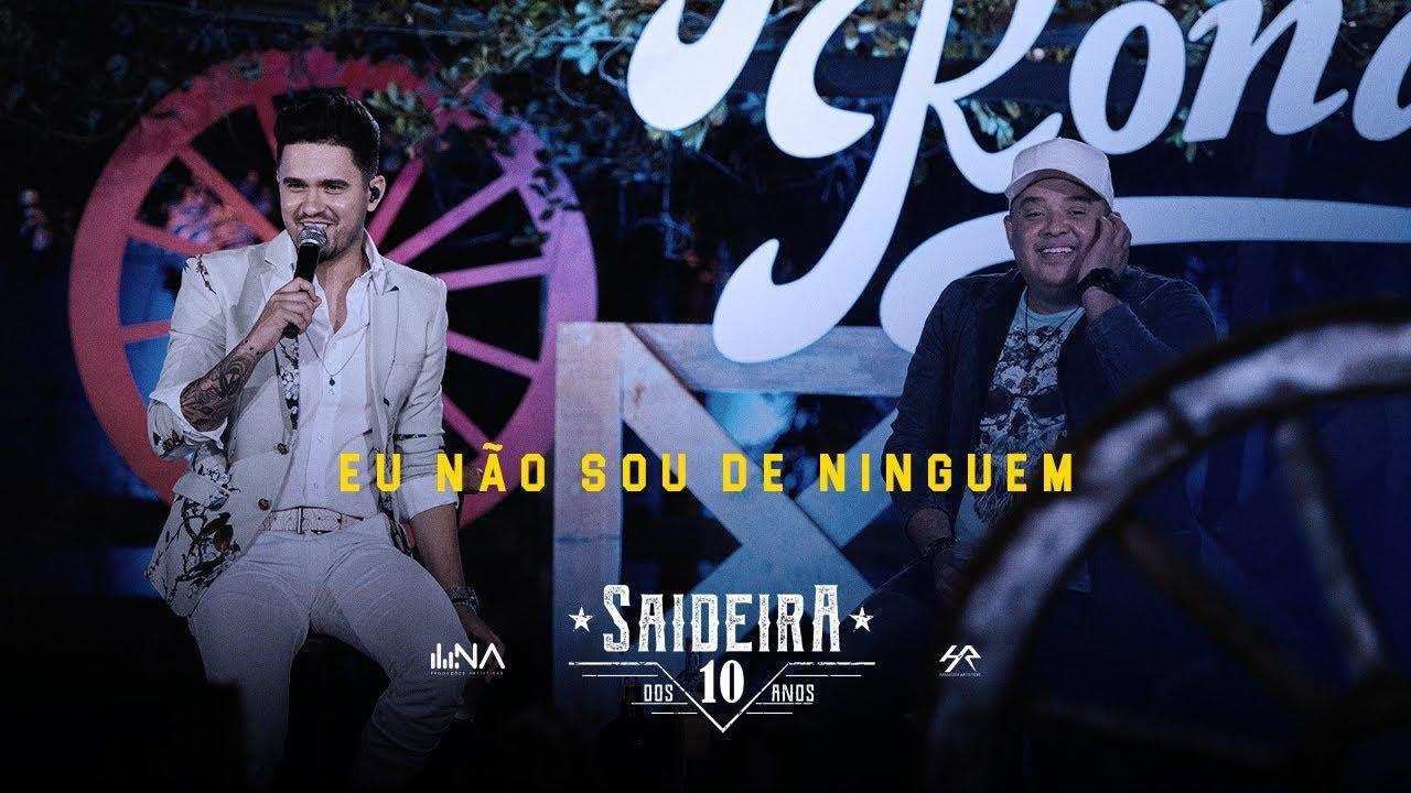 Humberto e Ronaldo - Eu Não Sou de Ninguém #SaideiraDos10Anos