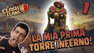 LA MIA PRIMA TORRE INFERNO!   Clash of Clans ITA - ROAD TO MAX TH10 Ep.1