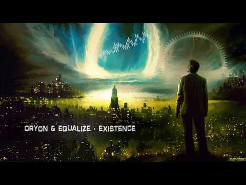 Oryon & Equalize - Existence [Free Release]