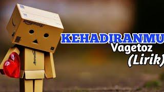 KEHADIRANMU - Vagetoz cover (Lirik)