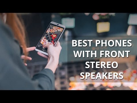 Best phones with front stereo speakers