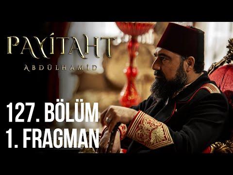 مسلسل السلطان عبد الحميد الثاني الحلقة 127