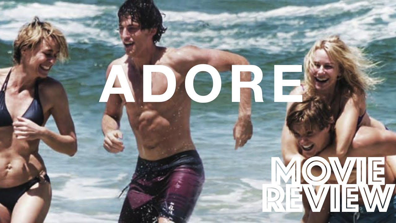 Download Adore 2013   Naomi Watts   Robin Wright   Movie Review