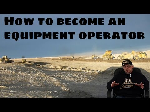 How To Become An Equipment Operator   Part 2