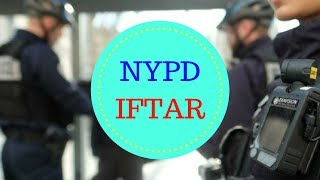 HISTORIC EVENT -- NYPD IFTAR 2018