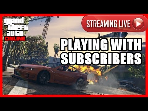 PLAYING WITH SUBSCRIBERS - GTA Online