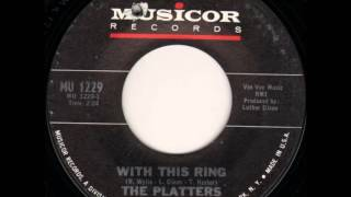 The Platters... .With this ring 1967