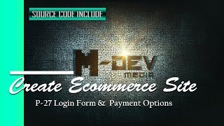 P-27 Login Form &  Payment Options - Create Ecommerce Site Tutorial