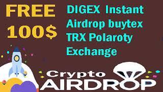 free 100$ DIGEX Instant Airdrop buytex TRX Polaroty Exchange