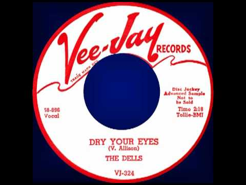 DRY YOUR EYES, The Dells, Vee-Jay #324 1958