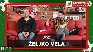 A1 Nogometni Podcast #4 - Željko Vela