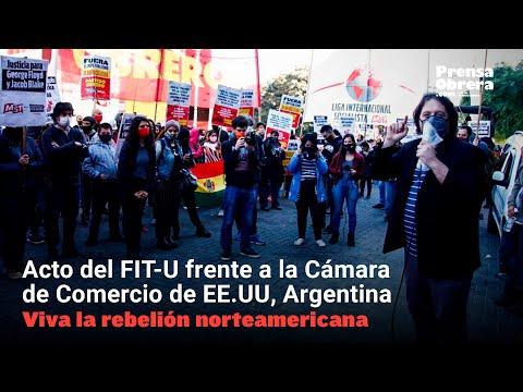 Viva la rebelión norteamericana // Acto del FIT-U frente a la Cámara de Comercio de EE.UU, Argentina