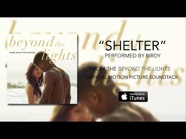 Birdy - Shelter (Beyond The Lights Soundtrack)