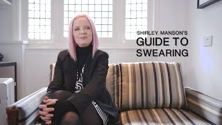 Shirley Manson's Guide To Swearing