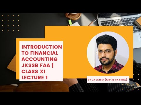 Introduction to Financial Accounting | Lecture 1 | JKSSB Accounts Assistant Exam |CA MOHAMAD LATEEF