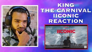 REACTION ON KING - IICONIC | ICONIC REACTION | KING - THE CARNIVAL ICONIC REACTION | TCRH