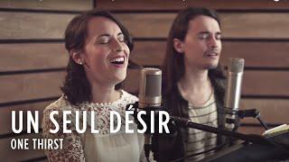 Un Seul Désir (One Thirst - Bethel Music) - Émilie Charette & Joseph Charette