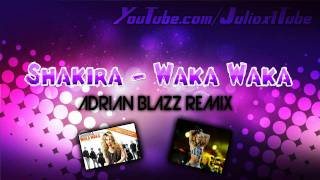Shakira - Waka Waka (Adrian Blazz Electro Remix) + Download