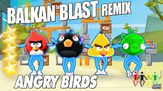 🌟 Balkan Blast Remix -Angry Birds [Just Dance 2016]  Unlimited version 🌟