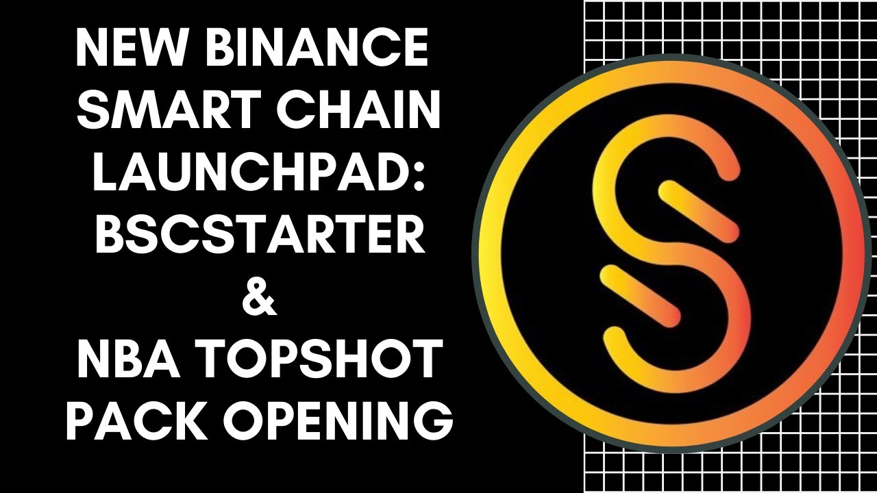 New Binance Smart Chain Launchpad: BSCSTARTER & NBA Top Shot Seeing Stars Pack Opening