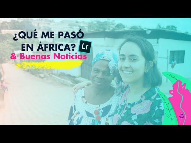 Lo que se viene (buenas noticias)! ... y lo que me pasó en África | Diana Muñoz