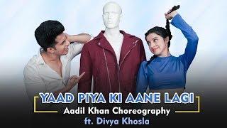 Yaad Piya Ki Aane Lagi | ft. Divya Khosla Kumar | Neha Kakkar | Choreography Aadil Khan