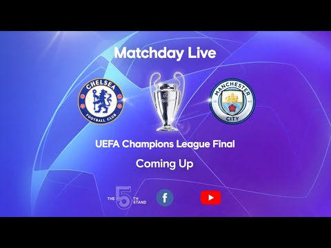 Matchday Live: Chelsea v Manchester City | Post-Match | Champions League Final Matchday