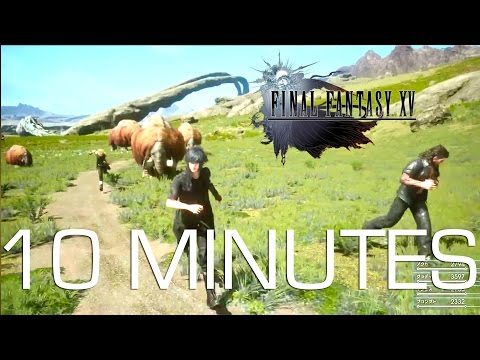 Official 10 Minute Walkthrough - Final Fantasy XV