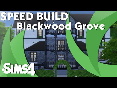 The Sims 4: Speed Build - Blackwood Grove