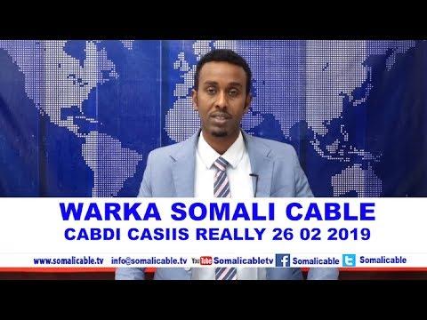 WARARKA SOMALI CABLE IYO CABDICASIIS REALLY 26 02 2019
