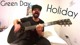 Holiday - Green Day [Acoustic Cover by Joel Goguen]