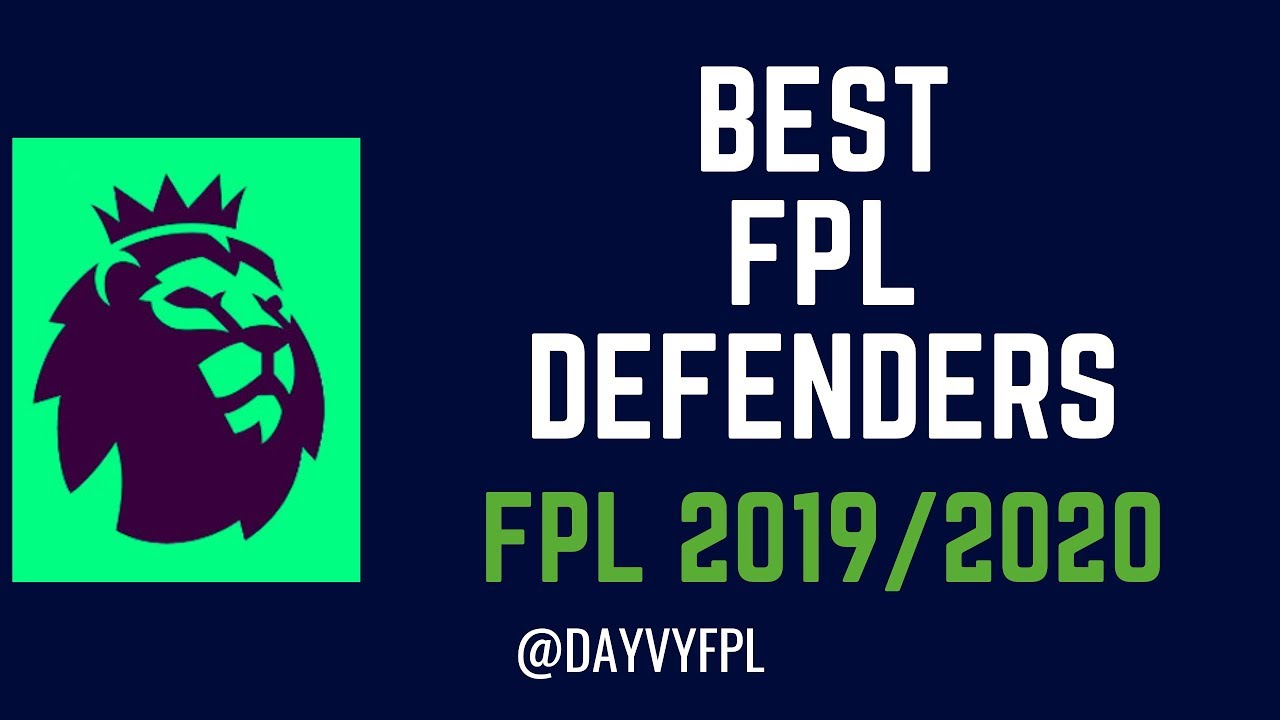 Pokemon Go Best Defenders 2020 BEST FPL DEFENDERS! FANTASY PREMIER LEAGUE 2019/2020!   Team Goerna