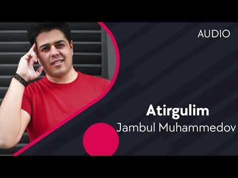Jambul Muhammedov - Atirgulim