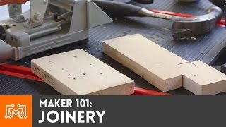 Maker 101: Joinery