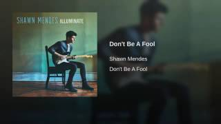 Shawn Mendes Don 39 t Be A Fool audio.mp3