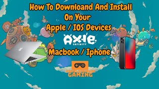 Axie Infinity   How To Download And Install On Your Apple / IOS Device   Macbook and Iphone