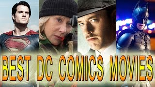 11 Best Live Action DC Comics Movies