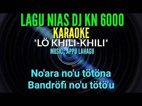 DJ NIAS KN 6000    LÖ KHILI-KHILI ( KARAOKE )    APPU LAHAGU