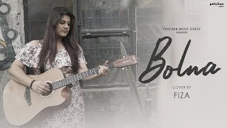 Bolna - Unplugged Cover | Fiza | Kapoor & Sons | Arijit Singh | Asees Kaur | Tanishk Bagchi