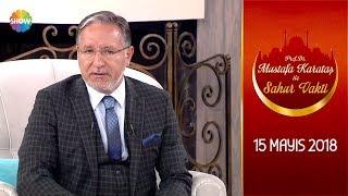 Prof. Dr. Mustafa Karataş ile Sahur Vakti 30.Bölüm - 15 Mayıs 2018