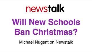 Will new schools ban Christmas? Michael Nugent on Newstalk radio