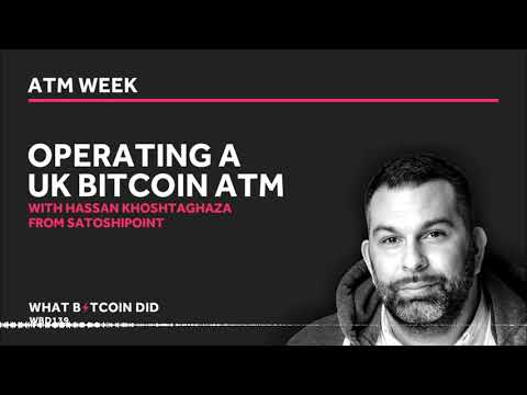 Hassan Khoshtaghaza On Operating A UK Bitcoin ATM