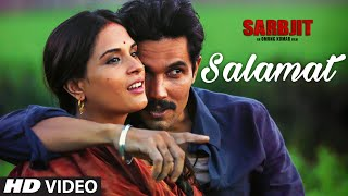 Salamat Video Song | SARBJIT | Randeep Hooda, Richa Chadda | Arijit Singh, Tulsi Kumar, Amaal Mallik(Presenting SALAMAT Video song from upcoming biographical drama movie SARBJIT, directed by Omung Kumar starring Randeep Hooda, Aishwarya Rai ..., 2016-04-17T04:33:17.000Z)