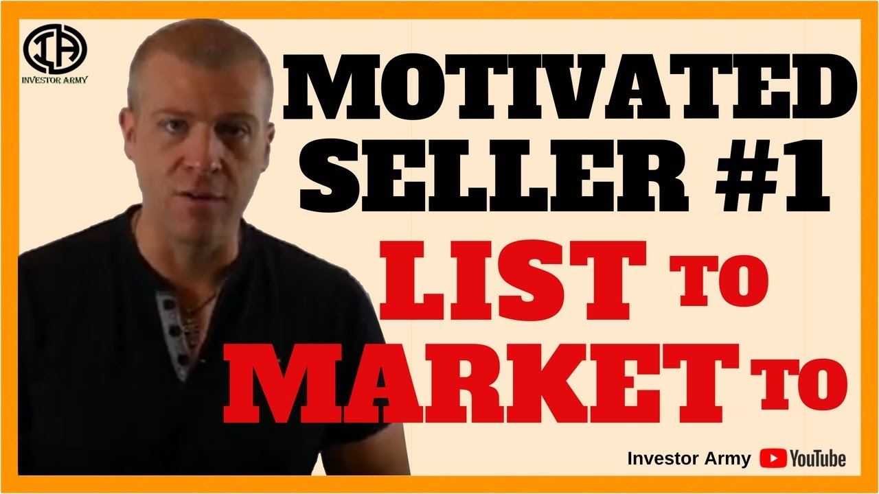 Motivated Seller #1 List To Market To