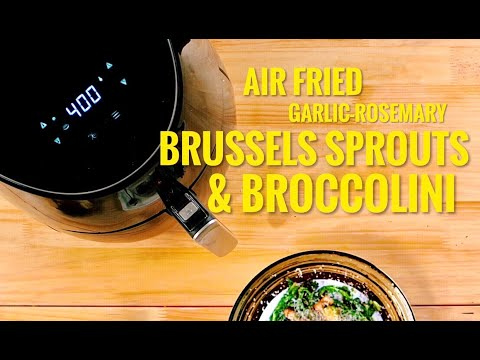 Yedi Air Fryer | Garlic Rosemary Brussels Sprouts & Broccolini Recipe (2019)