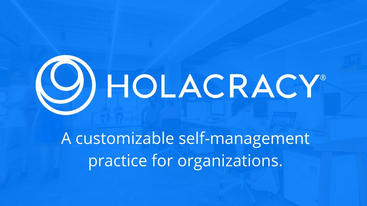 What Is Holacracy Youtube