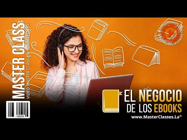 El Negocio de los E-books - Capitaliza un conocimiento valioso.
